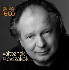Balázs Fecó - Balázs Fecó - Változnak az évszakok... CD
