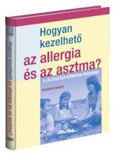. - Hogyan kezelhető az allergia és asztma?