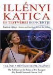 ILLÉNYI KATICA - ILLÉNYI KATICA ÉS TESTVÉREI KONCERTJE DVD