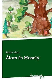 Kozák Mari - Álom és Mosoly