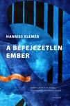 Hankiss Elemér - A befejezetlen ember [eKönyv: epub, mobi]