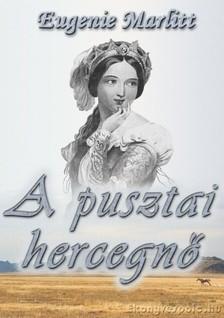 Marlitt Eugenie - A pusztai hercegnő [eKönyv: epub, mobi]
