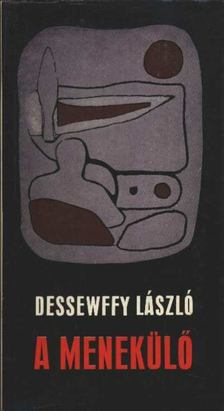 Dessewffy László - A menekülő [antikvár]