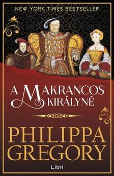Philippa Gregory - A makrancos királyné [eKönyv: epub, mobi]
