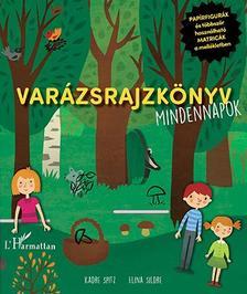 Kadre Spitz-Elina Sildre - Varázsrajzkönyv. Mindennapok