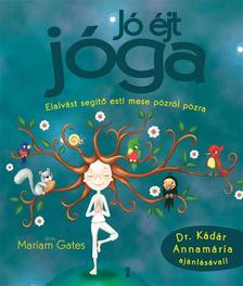 Mariam Gates - Jó éjt jóga - Elalvást segítő esti mese pózról pózra