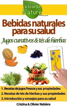 Olivier Rebiere Cristina Rebiere, - Bebidas naturales para su salud [eKönyv: epub, mobi]