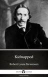 Delphi Classics Robert Louis Stevenson, - Kidnapped by Robert Louis Stevenson (Illustrated) [eKönyv: epub,  mobi]
