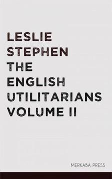 Stephen Leslie - The English Utilitarians Volume II [eKönyv: epub, mobi]