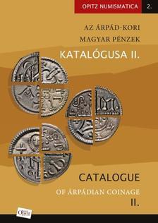 """TÓTH CSABA - Az Árpád-kori magyar pénzek katalógusa II. /Catalogue of Árpádian Coinage - """"Az anonim denárok kora  / Age of uncertain issuers"""""""