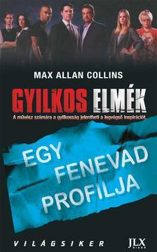 Max Allan Collins - GYILKOS ELMÉK - EGY FENEVAD PROFILJA