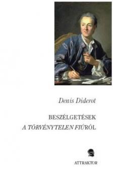 DIDEROT, DENIS - Beszélgetések a törvénytelen fiúról ***