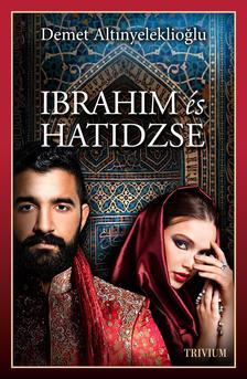 Ibrahim és Hatidzse 1. rész (Szulejmán sorozat 4. kötet) #