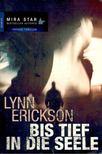ERICKSON, LYNN - Bis tief in die Seele [antikvár]