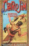 MCSKIMMING, GEOFFREY - Cairo Jim és a Quetzal királynő keresése [antikvár]