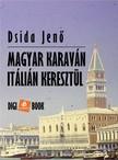 DSIDA JENŐ - Magyar karaván Itálián keresztül [eKönyv: epub, mobi]