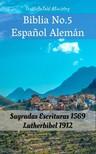 Joern Andre Halseth, Martin Luther, TruthBeTold Ministry - Biblia No.5 Espanol Alemán [eKönyv: epub,  mobi]