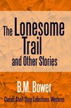 Bower B.M. - The Lonesome Trail and Other Stories [eKönyv: epub,  mobi]