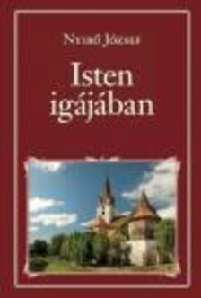 NYÍRŐ JÓZSEF - Isten igájában - Nemzeti Könyvtár