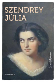 Szendrey Júlia - Családi levelek