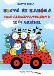 Bartos Erika - Bogyó és Babóca - Foglalkoztatókönyv 12 új mesével
