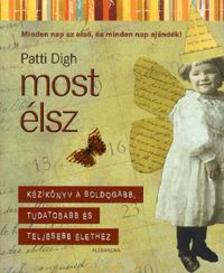 DIGH, PATTI - Most élsz