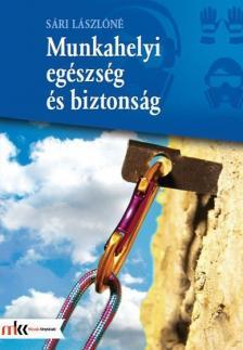 SÁRI LÁSZLÓNÉ - MK-6901 MUNKAHELYI EGÉSZSÉG ÉS BIZTONSÁG