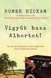 Homer Hickam - Vigyük haza Albertet! (Egy férj, egy feleség és ez utóbbi aligátorának többé-kevésbé igaz története) [eKönyv: epub, mobi]