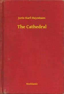 Joris-Karl Huysmans - The Cathedral [eKönyv: epub, mobi]