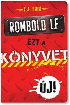 TOM, T.J. - Rombold le ezt a könyvet!