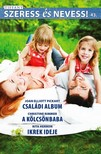 Joan Elliott Pickart, Christine Rimmer, Rita Herron - Szeress és nevess! 43. kötet - Családi album, A kölcsönbaba, Ikrek ideje [eKönyv: epub, mobi]