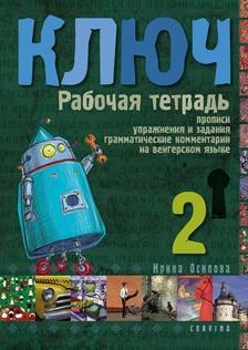 Oszipova Irina - Kulcs 2. - Orosz nyelvkönyv középhaladóknak - Munkafüzet