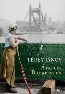 Térey János - Átkelés Budapesten [eKönyv: epub, mobi]