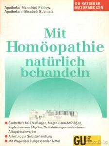 Pahlow, Mannfried, Buchtala, Elisabeth - Mit Homöopathie natürlich behandeln [antikvár]