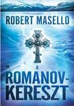 Robert Masello - A Romanov-kereszt<!--span style='font-size:10px;'>(G)</span-->