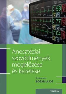 Bogár Lajos - Anesztéziai szövődmények megelőzése és kezelése