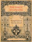 Huszka József Hampel József - Régi magyar ornamentika