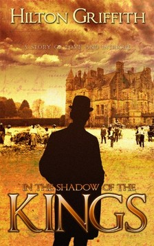 Griffith Hilton - In The Shadow of the Kings [eKönyv: epub, mobi]