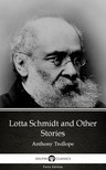 Delphi Classics Anthony Trollope, - Lotta Schmidt and Other Stories by Anthony Trollope (Illustrated) [eKönyv: epub,  mobi]