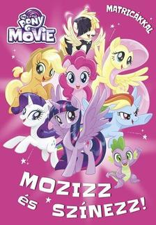 - My Little Pony the Movie / Mozizz és színezz! Matricákkal