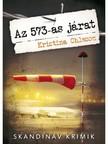 Kristina Ohlsson - Az 573-as járat [eKönyv: epub, mobi]<!--span style='font-size:10px;'>(G)</span-->
