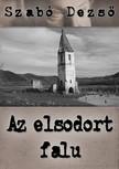 SZABÓ DEZSŐ - Az elsodort falu [eKönyv: epub, mobi]<!--span style='font-size:10px;'>(G)</span-->