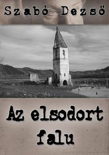 SZABÓ DEZSŐ - Az elsodort falu [eKönyv: epub, mobi]