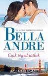 Bella André - CSAK TÉGED LÁTLAK