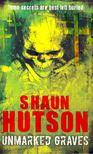 Hutson, Shaun - Unmarked Graves [antikvár]