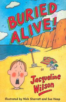 Jacqueline Wilson - Buried Alive! [antikvár]