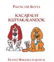 Ibolya Palencsár - Kacajfalvi kutyakalandok - 1. könyv [eKönyv: epub, mobi]<!--span style='font-size:10px;'>(G)</span-->