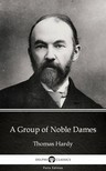 Thomas Hardy - A Group of Noble Dames by Thomas Hardy (Illustrated) [eKönyv: epub,  mobi]
