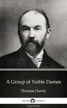 Delphi Classics Thomas Hardy, - A Group of Noble Dames by Thomas Hardy (Illustrated) [eKönyv: epub, mobi]