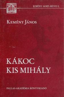 Kemény János - Kákoc Kis Mihály